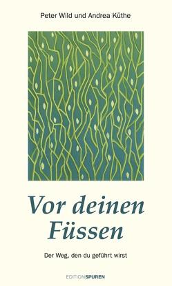 Vor deinen Füßen von Küthe Albrecht,  Andrea, Wild,  Peter