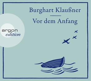 Vor dem Anfang von Klaußner,  Burghart