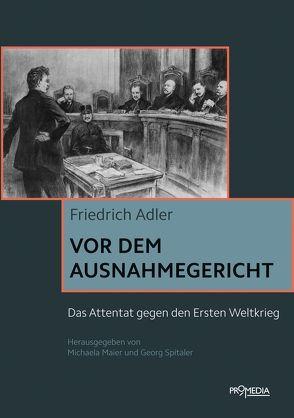 Vor dem Ausnahmegericht von Adler,  Friedrich, Maier,  Michaela, Spitaler,  Georg