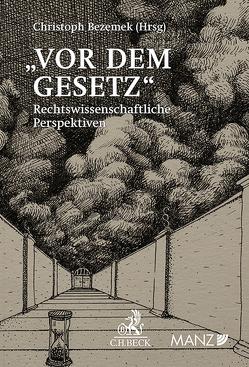 """""""Vor dem Gesetz"""" von Bezemek,  Christoph"""