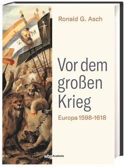 Vor dem großen Krieg von Asch,  Ronald G.