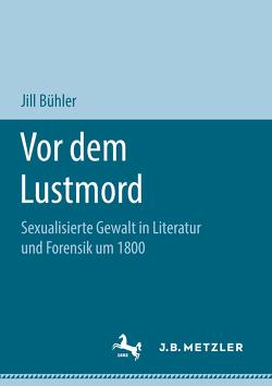 Vor dem Lustmord von Bühler,  Jill