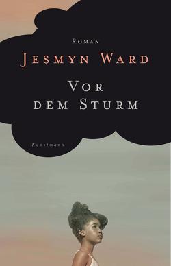 Vor dem Sturm von Becker,  Ulrike, Ward,  Jesmyn