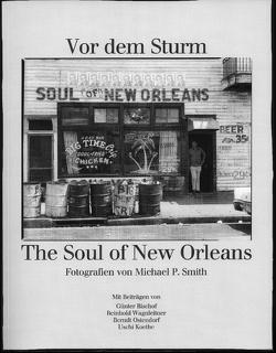 Vor dem Sturm – The Soul of New Orleans von Bischof,  Günter, Koethe,  Uschi, Laub,  Peter, Marx,  Erich, Ostendorf,  Berndt, Smith,  Michael P, Wagnleitner,  Reinhold
