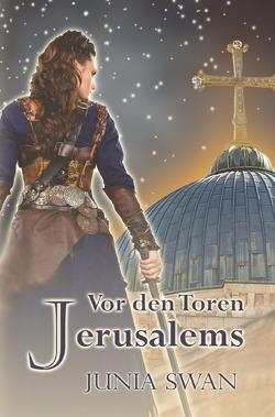 Vor den Toren Jerusalems von Swan,  Junia