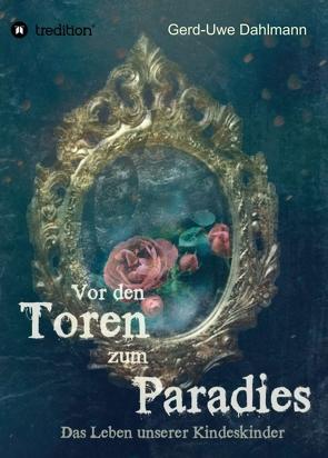 Vor den Toren zum Paradies von Dahlmann,  Gerd-Uwe