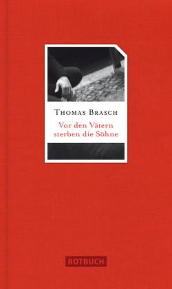 Vor den Vätern sterben die Söhne von Brasch,  Thomas