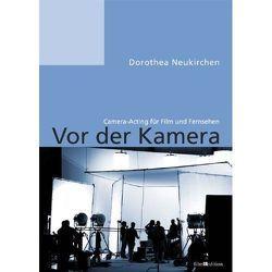 Vor der Kamera von Neukirchen,  Dorothea