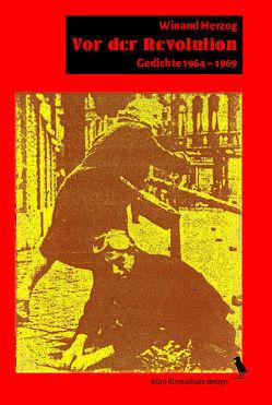 Vor der Revolution von Herzog,  Winand