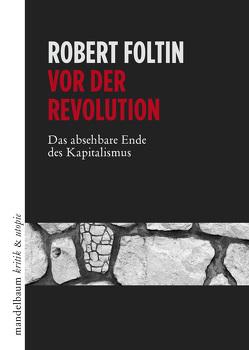 Vor der Revolution von Foltin,  Robert