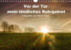 Vor der Tür mein ländliches Ruhrgebiet (Wandkalender 2019 DIN A4 quer) von Thiele,  Tobias