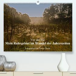 Vor der Tür: Mein Ruhrgebiet im Wandel der Jahreszeiten (Premium, hochwertiger DIN A2 Wandkalender 2021, Kunstdruck in Hochglanz) von Thiele,  Tobias