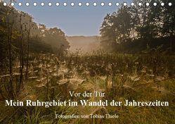 Vor der Tür: Mein Ruhrgebiet im Wandel der Jahreszeiten (Tischkalender 2019 DIN A5 quer) von Thiele,  Tobias
