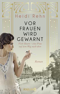 Vor Frauen wird gewarnt von Rehn,  Heidi