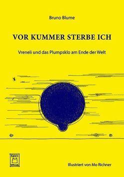 VOR KUMMER STERBE ICH von Blume,  Bruno, Richner,  Mo