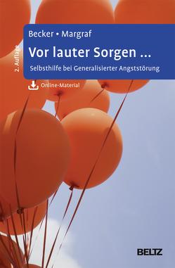 Vor lauter Sorgen … von Becker,  Eni, Margraf,  Jürgen