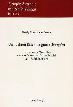 Vor rechten lütten ist guot schimpfen von Greco-Kaufmann,  Heidy