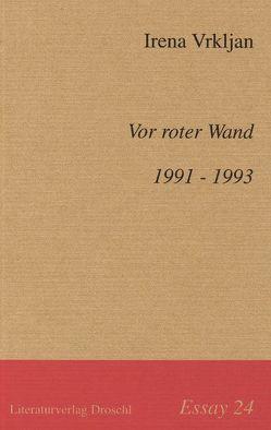 Vor roter Wand. 1991-1993 von Vrkljan,  Irena