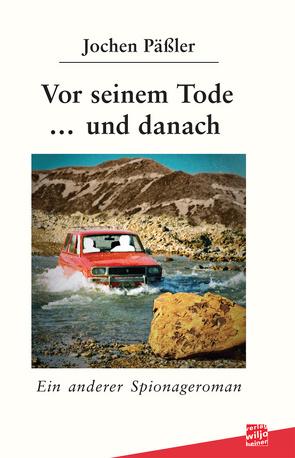 Vor seinem Tode und danach von Päßler,  Jochen