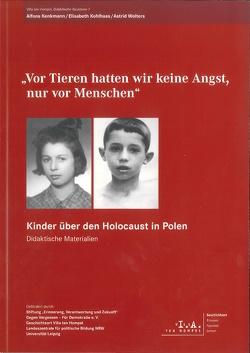 """""""Vor Tieren hatten wir keine Angst, nur vor Menschen"""" von Kenkmann,  Alfons, Kohlhaas,  Elisabeth, Wolters,  Astrid"""