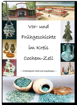 Vor- und Frühgeschichte im Kreis Cochem-Zell von Friderichs,  Alfons