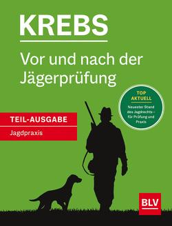 Vor und nach der Jägerprüfung – Teilausgabe Jagdpraxis von Krebs,  Herbert