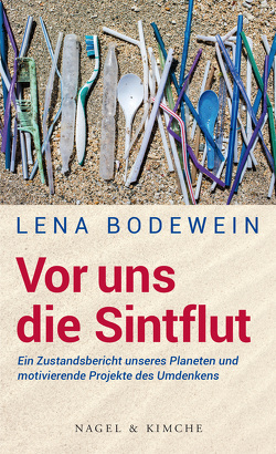 Am Ende der Welt, wie wir sie kennen von Bodewein,  Lena