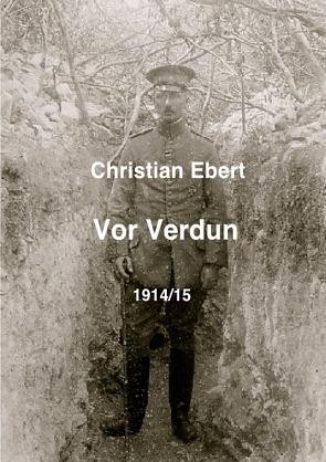 Vor Verdun 1914/15 von Weltz,  Friedrich