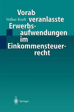 Vorab veranlasste Erwerbsaufwendungen im Einkommensteuerrecht von Kreft,  Volker
