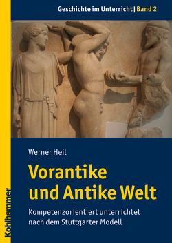 Vorantike und Antike Welt von Heil,  Werner