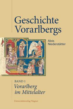 Vorarlberg im Mittelalter von Niederstätter,  Alois