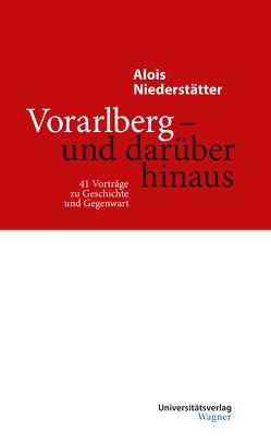 Vorarlberg – und darüber hinaus von Niederstätter,  Alois