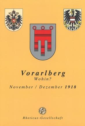 Vorarlberg wohin?. November/Dezember 1918 von Wanner,  Gerhard