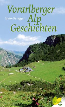 Vorarlberger Alpgeschichten von Prugger,  Irene