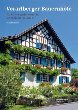 Vorarlberger Bauernhöfe von Markovits,  Klaus