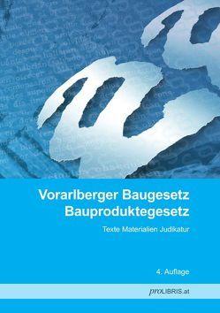 Vorarlberger Baugesetz / Bauproduktegesetz von proLIBRIS VerlagsgesmbH