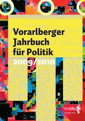 Vorarlberger Jahrbuch für Politik 2009/2010 von Hämmerle,  Kathrin, Plaikner,  Peter