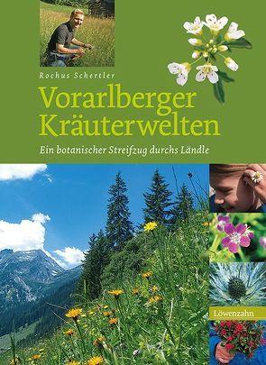 Vorarlberger Kräuterwelten von Schertler,  Rochus