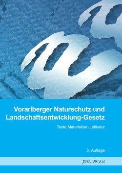 Vorarlberger Naturschutz und Landschaftsentwicklung-Gesetz von proLIBRIS VerlagsgesmbH