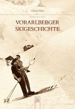 Vorarlberger Skigeschichte von Thöny,  Christof