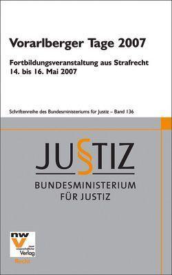 Vorarlberger Tage 2007 von Bundesministerium für Justiz