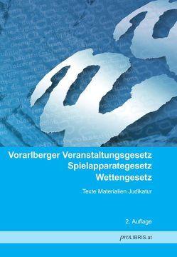 Vorarlberger Veranstaltungsgesetz / Spielapparategesetz / Wettengesetz von proLIBRIS VerlagsgesmbH