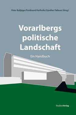 Vorarlbergs politische Landschaft von Bußjäger,  Peter, Karlhofer,  Ferdinand, Pallaver,  Günther