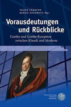 Vorausdeutungen und Rückblicke von Fürbeth,  Frank, Zegowitz,  Bernd