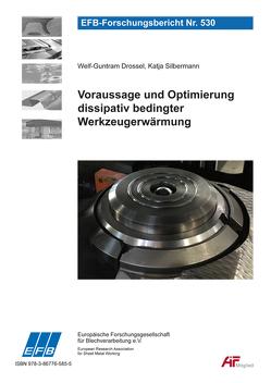 Voraussage und Optimierung dissipativ bedingter Werkzeugerwärmung von Drossel,  Welf-Guntram, Silbermann,  Katja