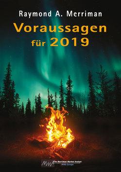 Voraussagen für 2019 von Merriman,  Raymond A, Schubert-Weller,  Christoph