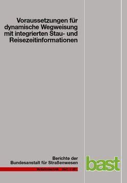 Voraussetzungen für dynamische Wegweisung mit integrierten Stau- und Reisezeitinformationen von Henning,  Matthias, Hülsemann,  Uwe, Krems,  Josef F., Thiemer,  Ulrike