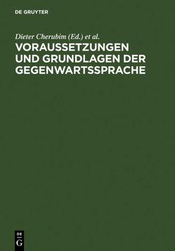 Voraussetzungen und Grundlagen der Gegenwartssprache von Cherubim,  Dieter, Mattheier,  Klaus J.