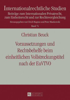 Voraussetzungen und Rechtsbehelfe beim einheitlichen Vollstreckungstitel nach der EuVTVO von Beuck,  Christian