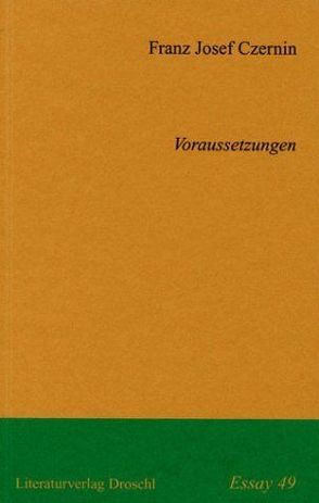 Voraussetzungen von Czernin,  Franz J